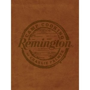 Remington Camp Cooking Charlie Palmer Cookbook 272 Pages 17177